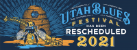 6th Annual Utah Blues Festival (Day 1) - RE-SCHEDULED TO JUNE 2021 - SAME LINE-UP!